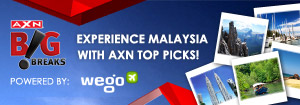 Experience Malaysia With AXN Top Picks